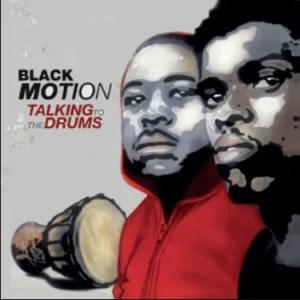 Black Motion – Talking To The Drums