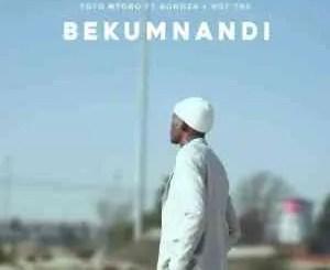 Bongza & Toto Mtobo – Bekumnandi ft. Hot Tee