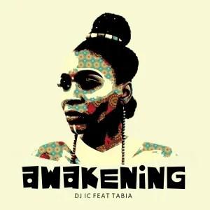 DJ IC feat. Tabia – Awakening (Remixes EP)