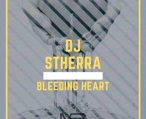 DJ Stherra – Bleeding Heart (Original Mix)