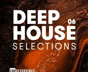 Deep House Selections, Vol. 06