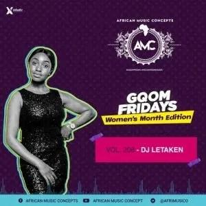 Dj Letaken – GqomFridays Mix Vol 208 (Women's Month Edition)