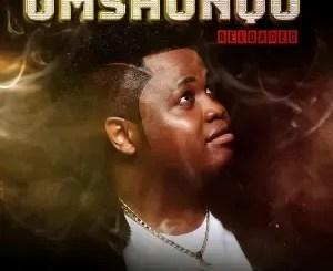 Dladla Mshunqisi – Umshunqo Reloaded