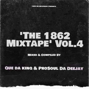 ProSoul Da Deejay & Que Da KinQ – The 1862 Mixtape Vol.4