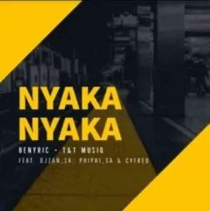 T & T Musiq, BenyRic & Djy Zan SA – Nyakanyaka Ft. Cyfred & Phiphi SA