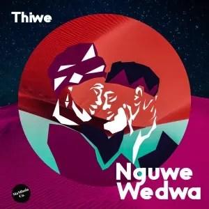 Thiwe – Nguwe Wedwa (feat. Citizen Deep)