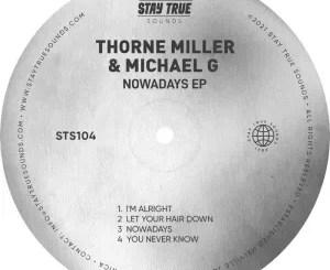 Thorne Miller & Michael G – Nowadays