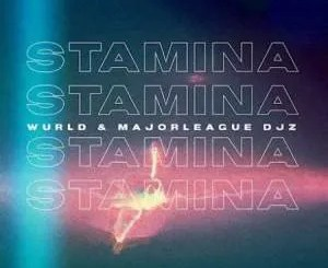 WurlD & Major League – Stamina