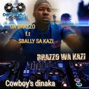 Da Brazzo – Cowboy's Dinaka Ft. Sbally Sa Kazi