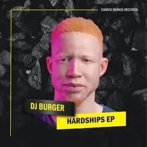 Dj Burger – Hardships