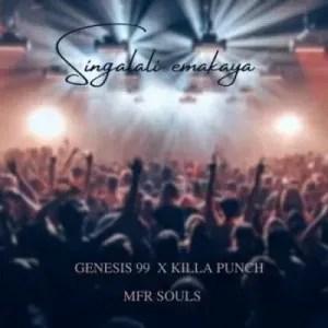 Genesis 99 – Singalali Emakaya ft MFR Souls & Killa Punch
