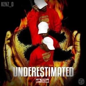 Kenz O – Underestimated