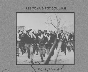 Les Toka & Toy Souljah – Sarafinah (Original Mix)