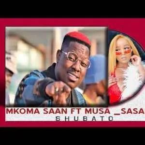 Mkoma Saan – Shubato Ft. Musa Sasar
