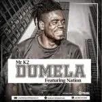 Mr K2 – Dumela Ft Nation (Original)