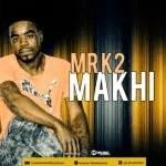 Mr K2 – Makhi (Original)