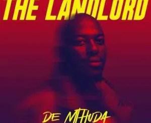 De Mthuda – The Landlord