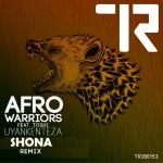 Afro Warriors FT. Toshi – Uyankenteza (Shona Remix)