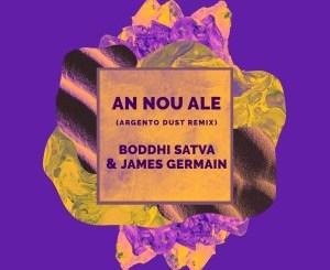 Boddhi Satva & James Germain An Nou Ale Mp3 Download