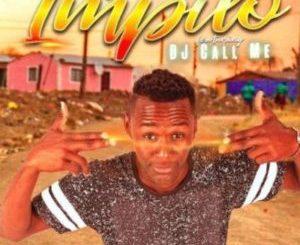 DJ Muzik SA ft DJ Call Me Impilo Mp3 Download