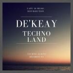 De'KeaY – Techno Land EP