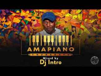 Dj Intro Amapiano Thursdays Mix Mp3 Download