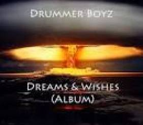 Drummer Boyz Dreams & Wishes Album Download