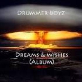 Drummer Boyz Dreams & Wishes Album Download