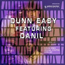 Dunn Easy ft Danil Rise Up (Kususa Remix) Mp3 Download