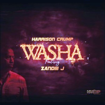 Harrison Crump Ft. Zandiii J Washa Mp3 Download