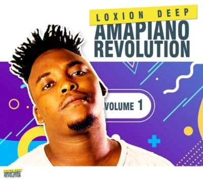 Loxion Deep Amapiano Revolution Vol 1 Zip Download