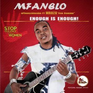 Mfanelo ft Mroza Fakude Enough Is Enough Mp3 Download