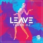Tankie-DJ – Leave
