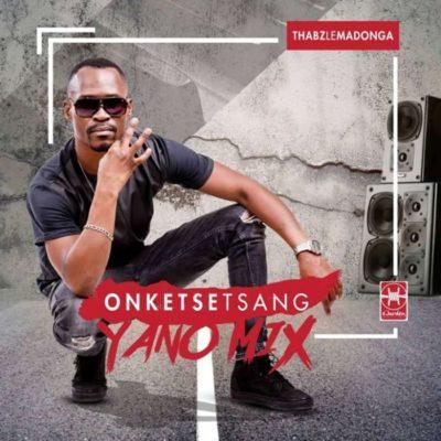 Thabz Le Madonga Onketsetsang (Yano Mix) Mp3 Download