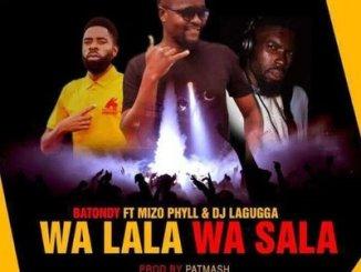 Batondy Wa Lala Wa Sala ft. Mizo Phyll & DJ LaguggaMp3 Download