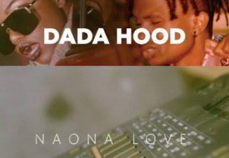 Dada Hood Naona Love Video Download