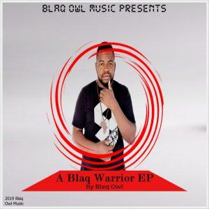 Download Blaq Owl A Blaq Warrior EP