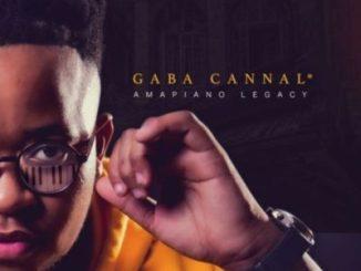 DOWNLOAD Gaba Cannal AmaPiano Legacy Album Zip
