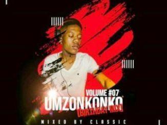 Classic Umzonkonko Vol 7 (Birthday Mix) Mp3 Download