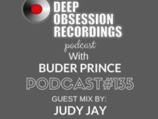Deep Obsession Recordings Podcast 135 with Buder Prince Guest Mix by Judy Jay Download