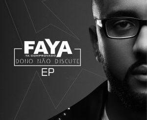 DJ Faya Dono Não Discute EP Download
