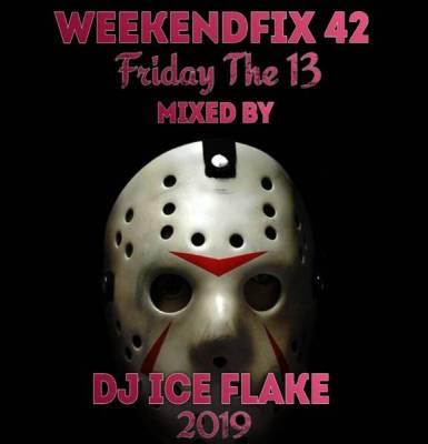 DOWNLOAD Dj Ice Flake WeekendFix 42 FridayThe13 Mp3