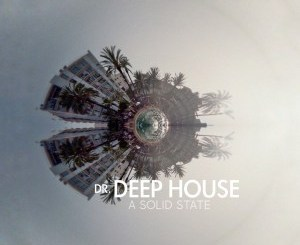 Album: Dr. Deep House A Solid State Zip Download