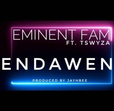DOWNLOAD Eminent Fam Endaweni Ft. Tswyza Mp3