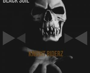 Black Soil Knight Riderz EP Download