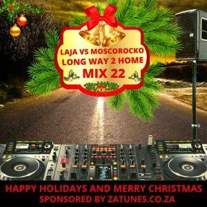 Laja Vs MoscoRocko Long Way To Home Mix 22 Mp3 Download