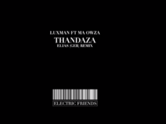 Luxmann Thandaza (Elias Remix) feat. Ma Owza Mp3 Download