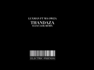 Luxmann Thandaza (Elias Remix) feat. Ma Owza Mp3 Download
