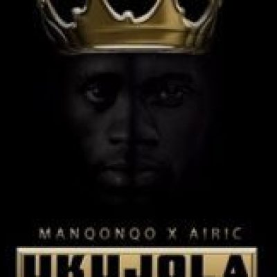 Manqonqo & Airic Ukujola ft. Lia Mp3 Download