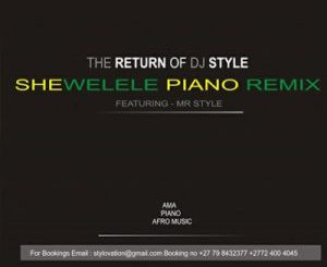 Mr Style Shewelele Mp3 Download (Amapiano Remake)